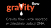 gravity flow - krok naprzód w dziedzinie izolacji DNA